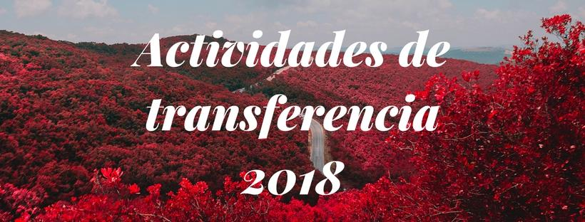 advance the titles of the transfer activities that will take place in Lourizán Forestry Research Centre during 2018