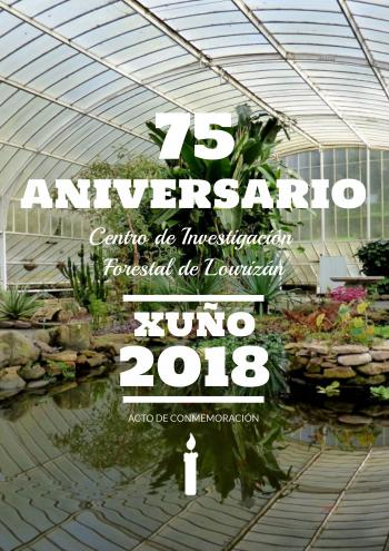 LOURIZÁN FORESTRY RESEARCH CENTRE IS GOING TO CELEBRATE THE 75TH ANNIVERSARY OF ITS FOUNDING IN JUNE